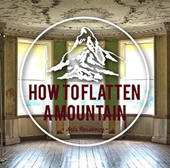 Open Call for Residency | How to Flatten a Mountain, Cow House Studios, Co. Wexford
