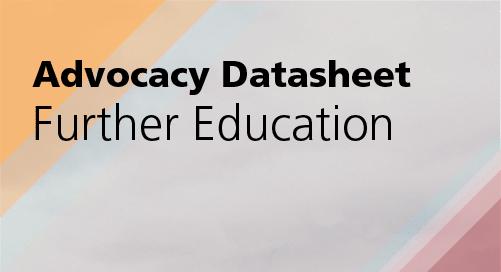 Advocacy Datasheet: Further Education