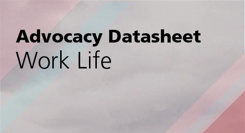 Advocacy Datasheet: Work Life