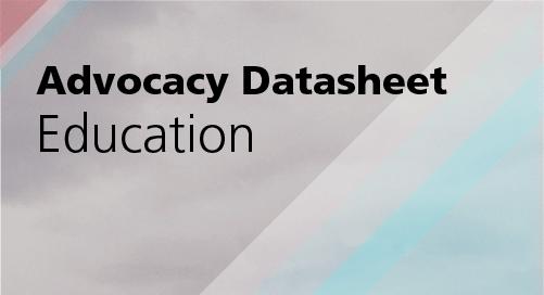 Advocacy Datasheet: Education