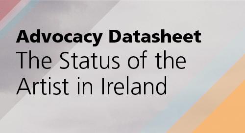 Advocacy Datasheet: The Status of the Artist in Ireland