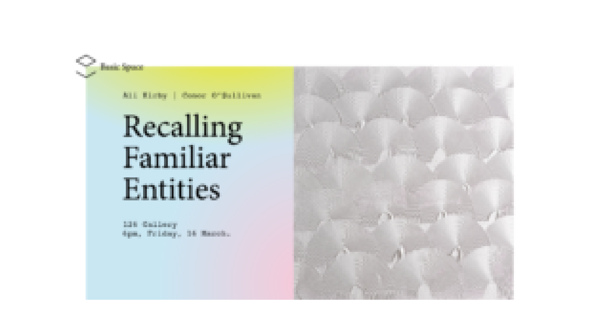 Recalling Familiar Entities | Ali Kirby & Conor O'Sullivan at 126 Gallery, Galway