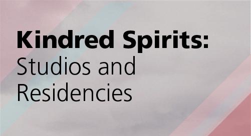 Kindred Spirits: Studios & Residencies