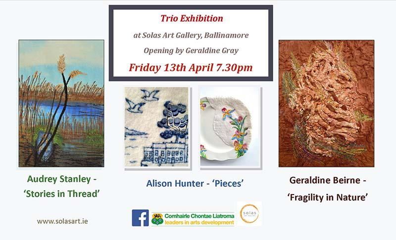 Three Artists; Three Threads | Group Exhibition at Solas Art Gallery, Ballinamore