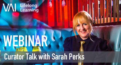 Webinar | Curator Talk with Sarah Perks