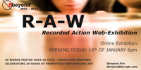 R-A-W (Recorded Action Web-Exhibition) | Online with Bbeyond