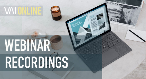 Jan/Feb/March Webinar Recordings Now Available to VAI Members
