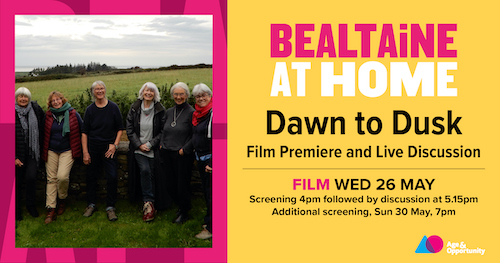 Online Screening   Bealtaine Festival: Dawn to Dusk, Screening and Discussion