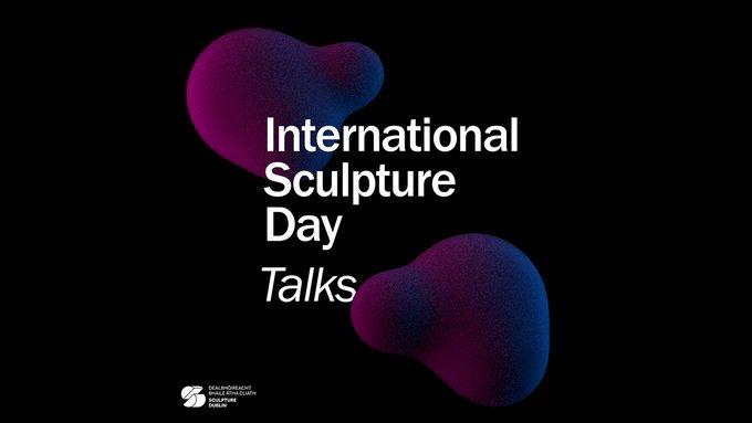 International Sculpture Day Events with Sculpture Dublin