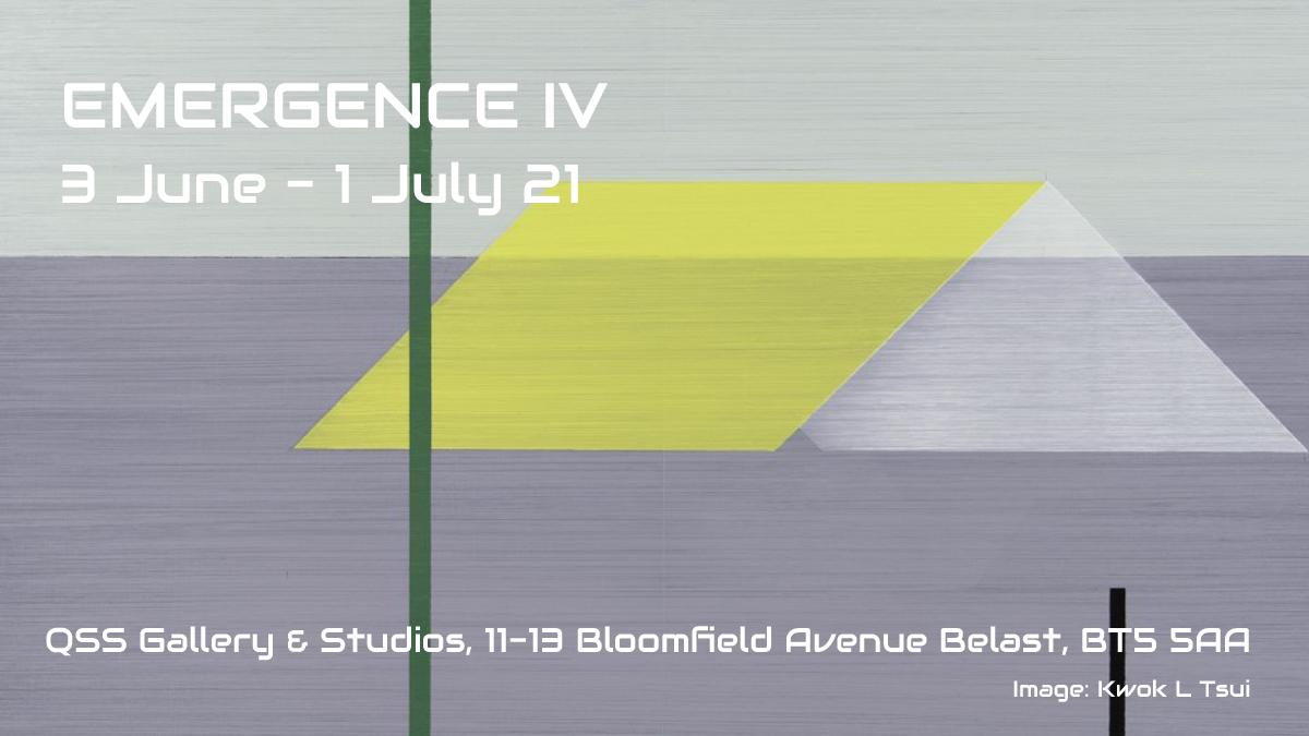 Emergence IV | Graduate Group Show from the Belfast School of Art at QSS