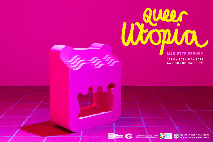 Exhibition | QUEER UTOPIA by Mariette Feeney at A4Sounds