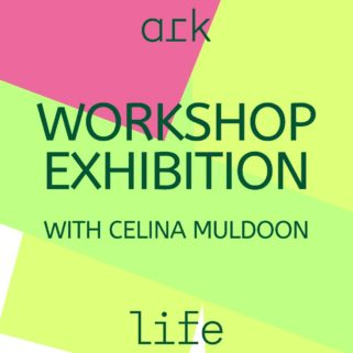 Ark Life Workshop Exhibition | Celina Muldoon at Pallas Projects