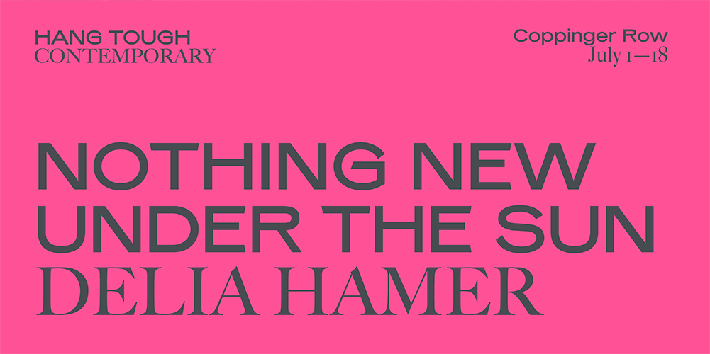 'Nothing New Under the Sun' | Delia Hamer at Hang Tough Contemporary, Dublin