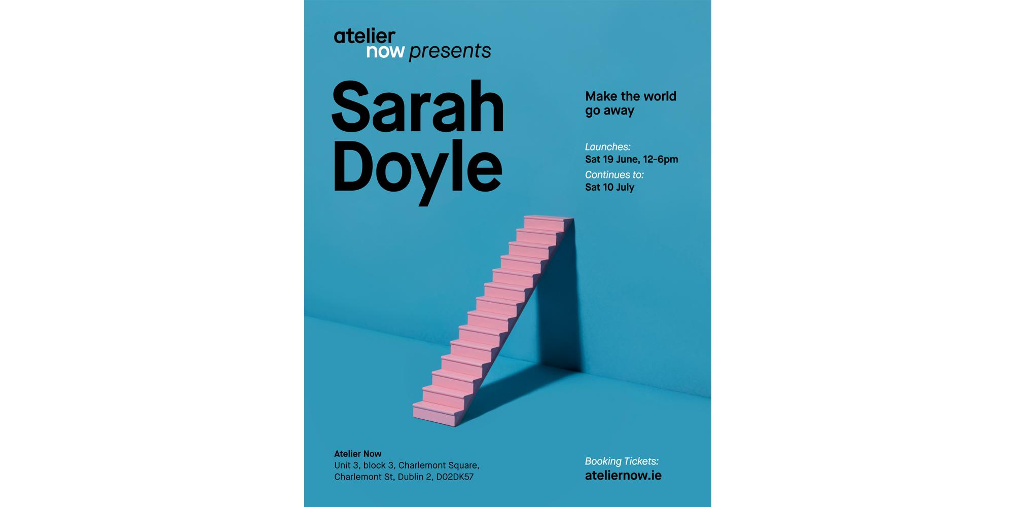 'Make the world go away' | Sarah Doyle at Atelier Now