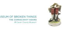 The Corracanvy Hoard   Jane McCormick, the Museum of Broken Things, Cavan