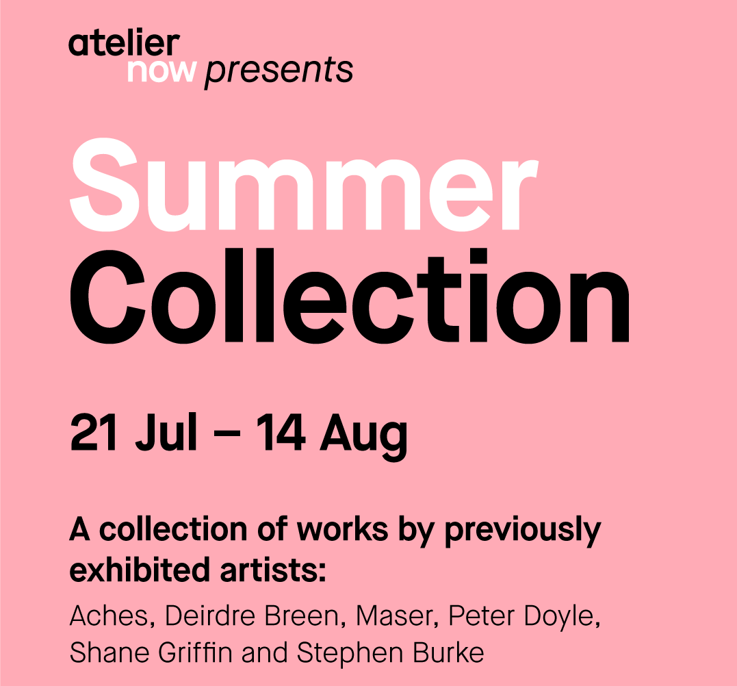 Summer Collection at Atelier Now, Dublin