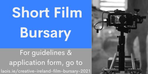 Open Call | Creative Ireland Short Film Bursary Award 2021 from Laois County Council