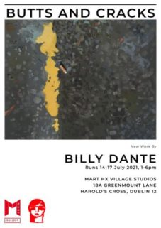 BUTTS AND CRACKS | Billy Dante at MART HX Village Studios, Harold's Cross