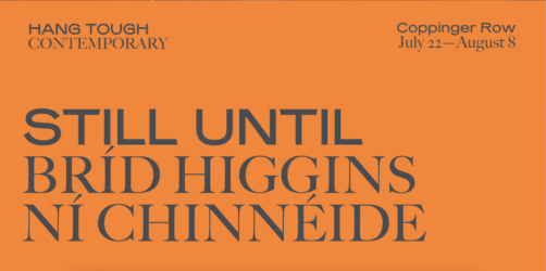 'Still Until' | Bríd Higgins Ní Chinnéide at Hang Tough Contemporary