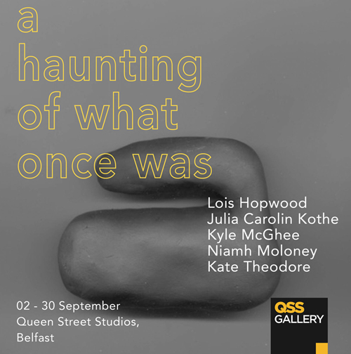 A Haunting of What Once Was   Group Show at QSS Gallery and Studios