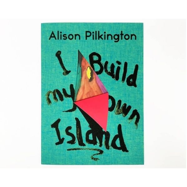 Book Launch | I Build My Own Island by Alison Pilkington at The Model
