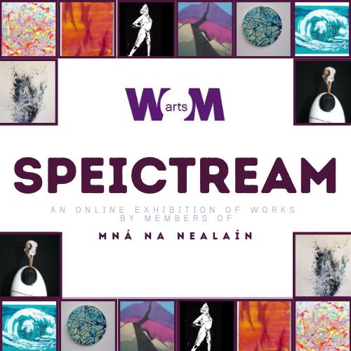 Online Exhibition | Speictream, Mná na nEalaín Group show