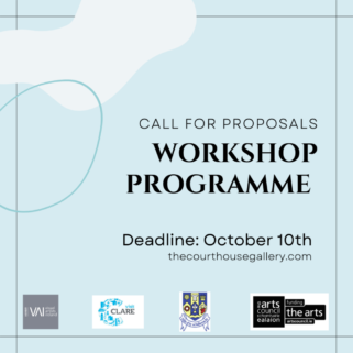 Call for Submissions | Workshop Programme at The Courthouse Gallery & Studios