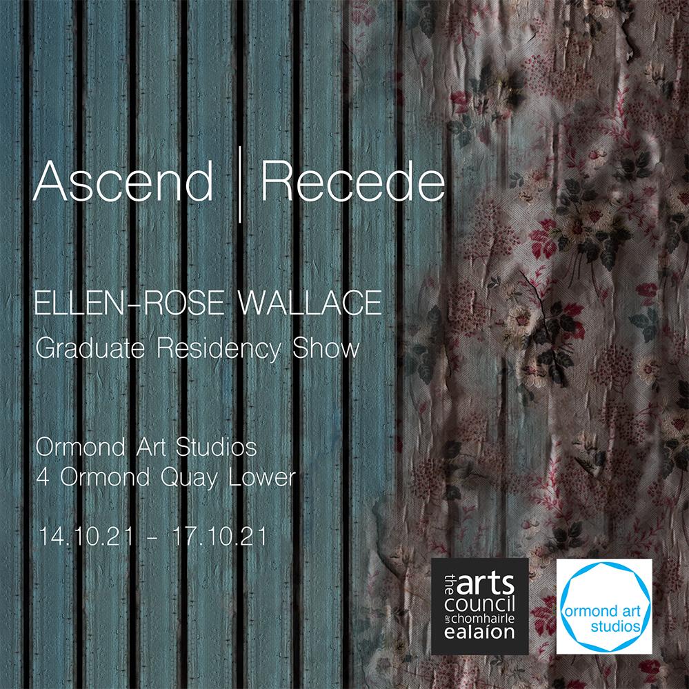 Ascend | Recede | Ellen-Rose Wallace at Ormond Art Studios